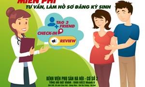 Miễn phí làm hồ sơ đăng ký sinh tại BV Phụ Sản Hà Nội cơ sở 2 cho các mẹ bầu