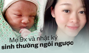 Hành trình sinh thường khó quên của 9X và lời khuyên của bác sĩ sản khoa mà các mẹ mang thai ngôi ngược không thể bỏ qua