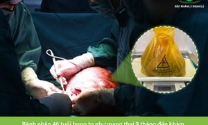 Phẫu thuật thành công khối u xơ tử cung khổng lồ hơn 10kg
