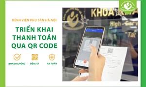 Thanh toán qua QR code tại Bệnh viện Phụ Sản Hà Nội