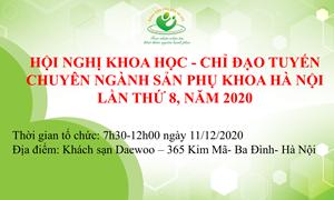 Thông báo hội nghị khoa học - chỉ đạo tuyến chuyên ngành Sản Phụ khoa Hà Nội lần thứ 8, năm 2020