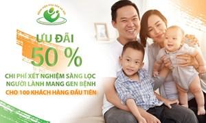 Chương trình ưu đãi: Giảm 50% chi phí xét nghiệm sàng lọc người lành mang gen bệnh cho 100 khách hàng đầu tiên