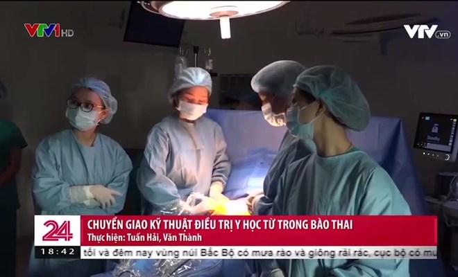 (Chuyển động 24h VTV) Chuyển giao kỹ thuật điều trị y học từ trong bào thai
