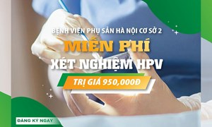 Miễn phí xét nghiệm HPV trị giá 950.000₫ cho 75 khách hàng may mắn tại Cơ sở 2
