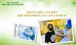 Những điều cần biết khi tiêm vắc xin covid 19